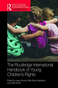 Cover Routledge International Handbook of Young Children's Rights