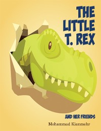 Cover The Little T Rex and Her Friends