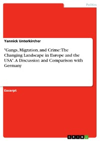 "Cover ""Gangs, Migration, and Crime: The Changing Landscape in Europe and the USA"". A Discussion and Comparison with Germany"