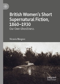 Cover British Women's Short Supernatural Fiction, 1860–1930