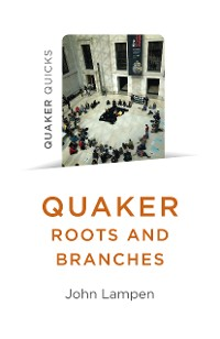 Cover Quaker Roots and Branches