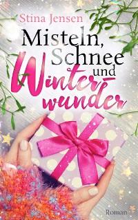 Cover Misteln, Schnee und Winterwunder