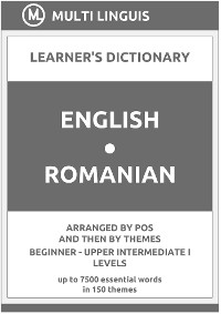 Cover English-Romanian Learner's Dictionary (Arranged by PoS and Then by Themes, Beginner - Upper Intermediate I Levels)