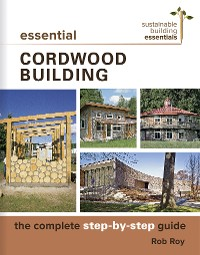 Cover Essential Cordwood Building