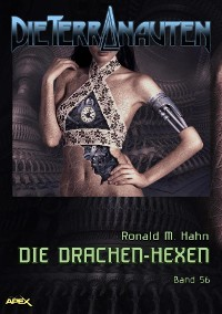 Cover DIE TERRANAUTEN, Band 56: DIE DRACHEN-HEXEN