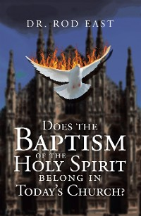 Cover Does	The	Baptism  Of	The  Holy	Spirit  Belong	In	Today's   Church?