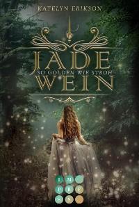 Cover Jadewein 1: So golden wie Stroh