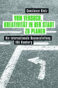Cover Vom Versuch, Kreativität in der Stadt zu planen
