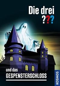 Cover Die drei ??? und das Gespensterschloss (drei Fragezeichen)