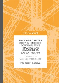 Cover Emotions and The Body in Buddhist Contemplative Practice and Mindfulness-Based Therapy