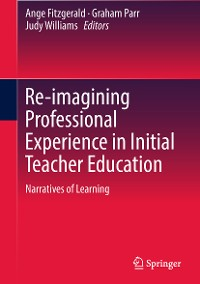 Cover Re-imagining Professional Experience in Initial Teacher Education