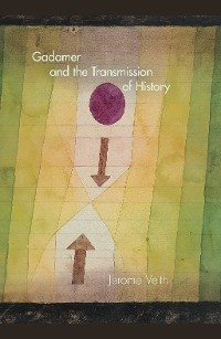 Cover Gadamer and the Transmission of History