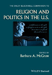 Cover The Wiley Blackwell Companion to Religion and Politics in the U.S.