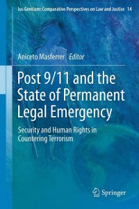 Cover Post 9/11 and the State of Permanent Legal Emergency