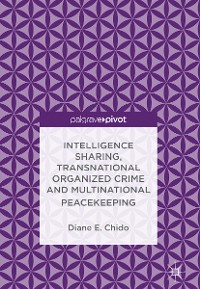 Cover Intelligence Sharing, Transnational Organized Crime and Multinational Peacekeeping