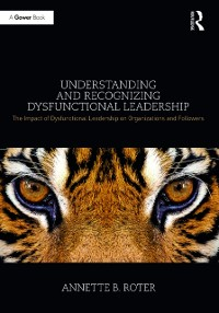 Cover Understanding and Recognizing Dysfunctional Leadership