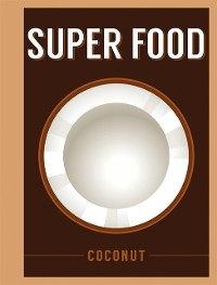 Cover Super Food: Coconut