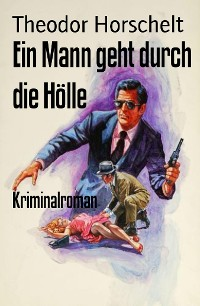 Cover Ein Mann geht durch die Hölle