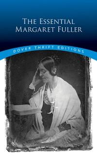 Cover The Essential Margaret Fuller