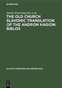 Cover The Old Church Slavonic Translation of the Andron Hagion Biblos