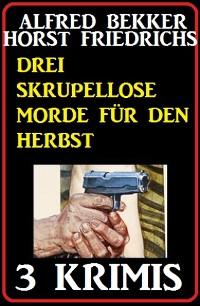 Cover Drei Skrupellose Morde für den Herbst - 3 Krimis