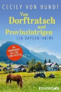Cover Von Dorftratsch und Provinzintrigen