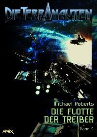 Cover DIE TERRANAUTEN, Band 5: DIE FLOTTE DER TREIBER