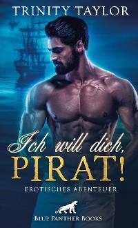 Cover Ich will dich, Pirat! Erotisches Abenteuer