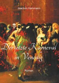 Cover Der letzte Karneval in Venedig