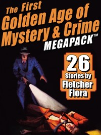 Cover First Golden Age of Mystery & Crime MEGAPACK (R): Fletcher Flora