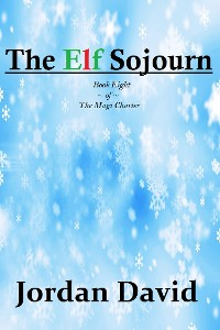 Cover The Elf Sojourn - Book Eight of the Magi Charter