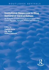 Cover Institutional Responses to Drug Demand in Central Europe