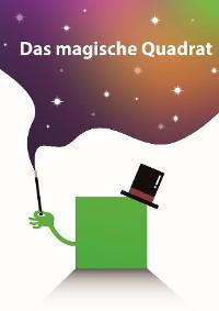 Cover Das magische Quadrat