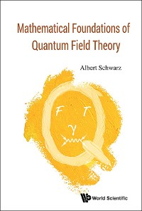 Cover Mathematical Foundations Of Quantum Field Theory
