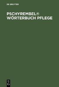 Cover Pschyrembel® Wörterbuch Pflege