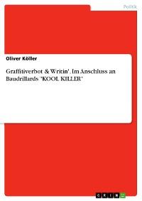 """Cover Graffitiverbot & Writin'. Im Anschluss an Baudrillards """"KOOL KILLER"""""""