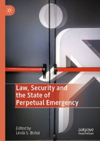 Cover Law, Security and the State of Perpetual Emergency