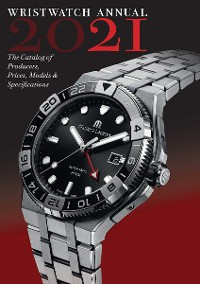 Cover Wristwatch Annual 2021: The Catalog of Producers, Prices, Models, and Specifications
