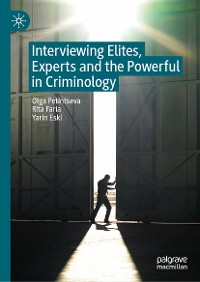 Cover Interviewing Elites, Experts and the Powerful in Criminology