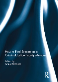 Cover How to find success as a Criminal Justice faculty member