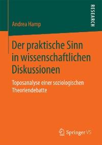 Cover Der praktische Sinn in wissenschaftlichen Diskussionen