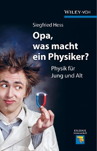 Cover Opa, was macht ein Physiker?