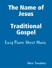 Cover Name of Jesus - Traditional Gospel Easy Piano Sheet Music