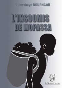 Cover L'insoumis de Mopassa