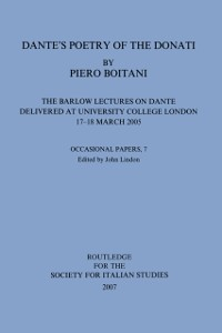 Cover Dante's Poetry of Donati: The Barlow Lectures on Dante Delivered at University College London, 17-18 March 2005: No. 7