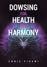Cover Dowsing For Health and Harmony