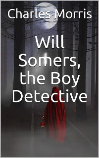 Cover Will Somers, the Boy Detective