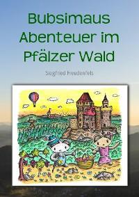 Cover Bubsimaus Abenteuer im Pfälzer Wald