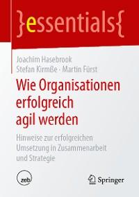 Cover Wie Organisationen erfolgreich agil werden