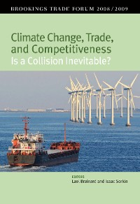 Cover Climate Change, Trade, and Competitiveness: Is a Collision Inevitable?